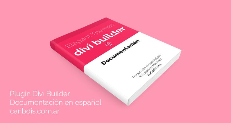 Divi Builder, por Elegant Themes – Documentación en español (Tutorial)