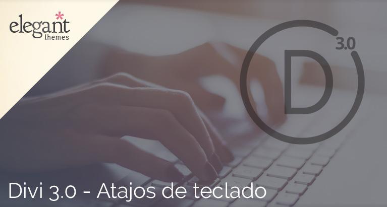 Lo nuevo en Divi 3.0: los atajos de teclado