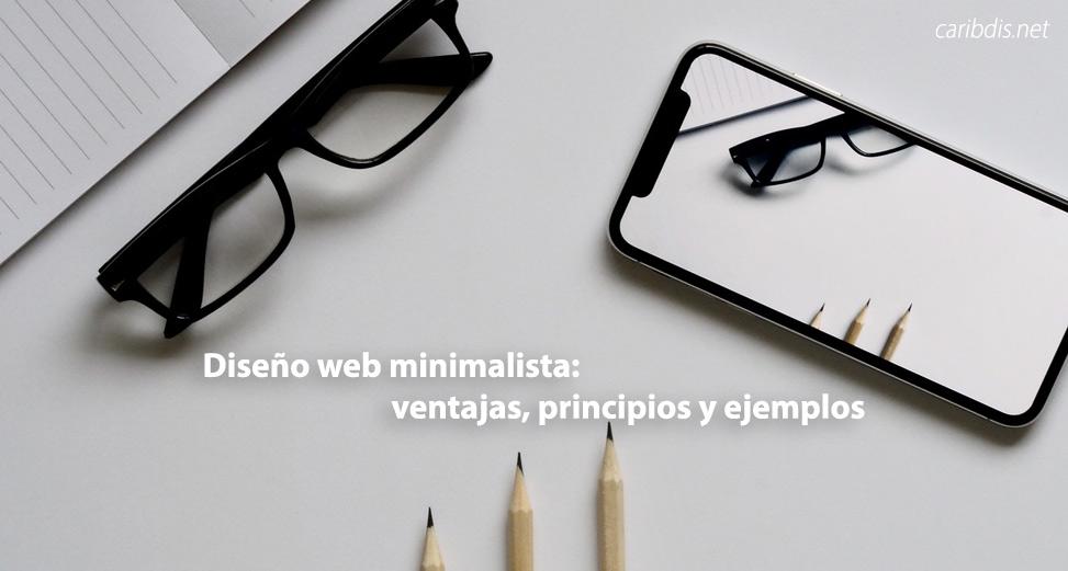 Diseño web minimalista: ventajas, principios y ejemplos